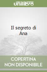 Il segreto di Ana libro di Mancini Agnese