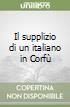 Il supplizio di un italiano in Corfù libro