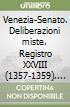 Venezia-Senato. Deliberazioni miste. Registro XXVIII (1357-1359). Testo latino a fronte libro