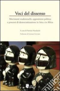 Voci del dissenso. Movimenti studenteschi, opposizione politica e processi di democratizzazione in Asia e in Africa libro di Manduchi P. (cur.)