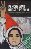 Perché amo questo popolo. Storie di resistenza palestinese da Gaza libro