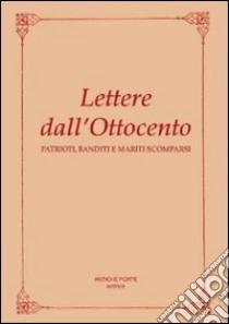 Lettere dall'Ottocento. Patrioti, banditi e mariti scomparsi libro