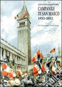Centenario del campanile di San Marco 1912-2012 libro di Distefano Giovanni