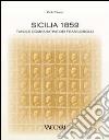 Sicilia 1859. Tavole comparative dei francobolli. Ediz. illustrata libro