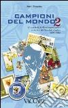Campioni del mondo. I francobolli dei paesi organizzatori e vincitori dei Mondiali di calcio 2010-2014. Ediz. illustrata. Vol. 2 libro