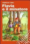 Flavia e il minatore. Ediz. illustrata libro
