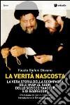 La verità nascosta. La vera storia della scomparsa dell'imam Al Sadr, dello sceicco Yaacoub e di Badreddin libro