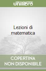 Lezioni di matematica libro di Mason Francesco