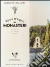 Ricette e segreti dei monasteri. Orto, cucina, erbe, dolci, confetture, liquori & elisir libro