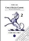 Cani e razze canine (2) libro