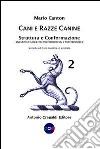 Cani e razze canine. Vol. 2: Struttura e conformazione. Questioni di cinotecnia morfostrutturale e morfotipologica libro