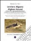 Levriero afgano. Confronto tra le varie tipologie morfofunzionali-Afghan hound. Comparison among different morphofuncional types. Ediz. bilingue libro