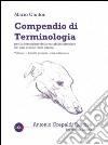 Compendio di terminologia per la descrizione della variabilità esteriore nei cani e nelle razze canine. Vol. 1: Aspetto generale testa e dentatura libro