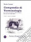 Compendio di terminologia per la descrizione della variabilità esteriore nei cani e nelle razze canine. Vol. 2: Tronco arti e appiombi libro