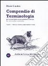 Compendio di terminologia per descrizione della variabilità esteriore nei cani e nelle razze canine. Vol. 3: Mantello e annessi pigmentazione e colori libro