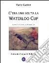 C'era una volta la Waterloo Cup. Il coursing e la Waterloo Cup. Vol. 1 libro