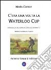 C'era una volta la Waterloo Cup. Breve saggio sul coursing ed epilogo di un mito libro