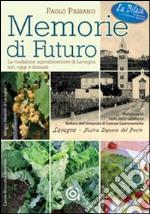 Memorie di futuro. La tradizione agroalimentare di Lavagna ieri, oggi e domani libro