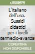 L'italiano dell'uso. Sussidi didattici per i livelli intermedio-avanzato libro