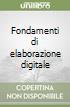 Fondamenti di elaborazione digitale libro