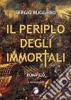 Il periplo degli immortali libro