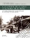 Gli uomini del legno sull'isola delle rose. La vicenda storica del villaggio italiano di Campochiaro a Rodi 1935-1947 libro