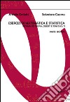 Esercizi di matematica e statistica. Richiami di teoria, quesiti e temi svolti. Vol. 2 libro