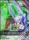 Fiabe delle fate: L'uccello turchino-La bella dai capelli d'oro-La cervia nel bosco-La gatta bianca. Audiolibro. CD Audio formato MP3 libro