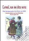 Cummà, non ime ditte nente. Dialoghi in dialetto garganico pubblicati da «Il solco di San Marco in Lamis» (1928-1929) libro