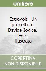 Extravolti. Un progetto di Davide Iodice. Ediz. illustrata libro di Iodice Davide