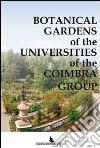 Botanical gardens of the universities of the Coimbra group libro