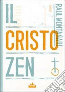 Il Cristo zen libro di Montanari Raul