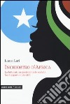 Inchiostro d'Africa. La letteratura postcoloniale somala fra diaspora e identità libro