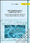 Meteorologia aeronautica. L'informazione meteo per i piloti e assistenza al volo libro