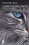 L'identità del gatto. La forza della convivialità libro