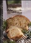 I panettoni del sole. Luoghi, volti, storie e sapori del panettone artigianale in Campania. Ediz. illustrata libro
