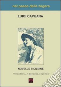 Nel paese della Zàgara. Novelle siciliane libro di Capuana Luigi; Muscato Daidone C. (cur.)
