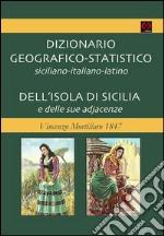 Dizionario geografico-statistico siciliano-italiano-latino dell'isola di sicilia e delle sue adjacenze. Vincenzo Mortillaro 1847