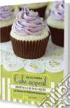 Cake appeal. Manuale di dolcezze libro