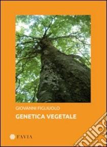 Genetica vegetale libro di Figliuolo Giovanni