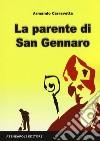 La parente di San Gennaro. La deputazione chiama, il sostituto indaga! libro