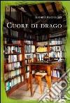 Cuore di drago libro