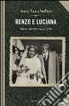 Renzo e Luciana. Storie e momorie di famiglia libro