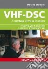 VHF-DSC. A portata di voce in mare per navigare in sicurezza e ottenere il certificato SRC libro
