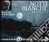 Notti bianche letto da Fabrizio Bentivoglio. Audiolibro. CD Audio formato MP3 libro