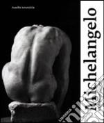 Aurelio Amendola. Michelangelo, sensualità e passione. Gli artisti e lo spazio cronologico dell'azione libro
