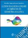 Lezioni di algebra lineare con applicazioni alla geometria analitica libro