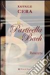 La particella di Bach libro