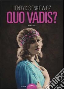 Quo vadis? libro di Sienkiewicz Henryk; Wozniak M. (cur.)