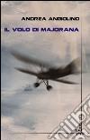 Il volo di Majorana libro